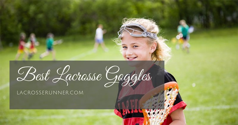 Best Lacrosse Goggles
